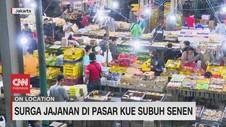 VIDEO: Surga Jajanan di Pasar Kue Subuh Senen
