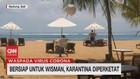 VIDEO: Bersiap Untuk Wisman, Karantina Diperketat