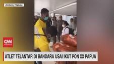 VIDEO: Atlet Terlantar di Bandara Usai Ikut PON XX Papua