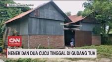 VIDEO: Lansia Dan Dua Cucunya Tinggal di Gudang Tua