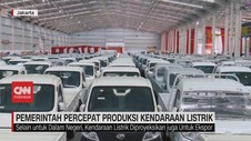 VIDEO; Pemerintah Percepat Produksi Kendaraan Listrik