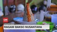 VIDEO: Santap Ragam Bakso Nusantara