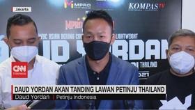 VIDEO: Daud Yordan Akan Tanding Lawan Petinju Thailand