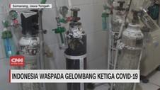VIDEO: Indonesia Waspada Gelombang Ketiga Covid-19