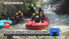 VIDEO: Menantang Adrenalin di Wisata Kampung Singkur