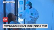 VIDEO: Penerbangan Menuju Jawa-Bali Kembali Syaratkan Tes PCR