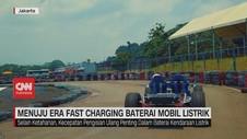 VIDEO: Menuju Era Fast Charging Baterai Mobil Listrik