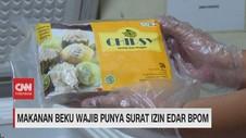 VIDEO: Makanan Beku Wajib Punya Surat Izin Edar BPOM
