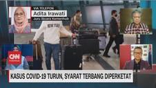 VIDEO: Kasus Covid-19 Turun, Syarat Terbang Diperketat