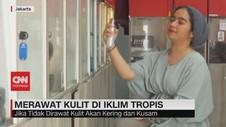 VIDEO: Merawat Kulit di Iklim Tropis