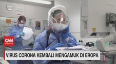 VIDEO: Virus Corona Kembali Mengamuk di Eropa