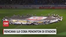 VIDEO: Rencana Uji Coba Penonton di Liga 1 2021