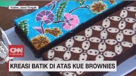 VIDEO: Kreasi Batik di Atas Kue Brownies