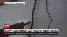 VIDEO: Gempa di Ambarawa dan Salatiga Terus Terjadi