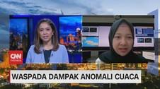 VIDEO: Waspada Dampak Anomali Cuaca