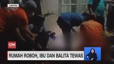 VIDEO: Rumah Roboh, Ibu dan Balita Tewas