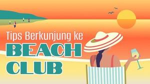 INFOGRAFIS: Tips Berkunjung ke Beach Club