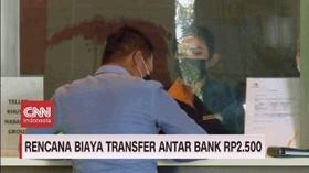 VIDEO: Rencana Biaya Transfer Antar Bank Rp2500