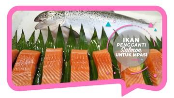 Ikan Pengganti Salmon untuk Menu MPASI