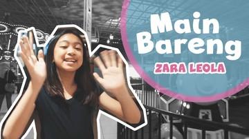 Intip Serunya Main Bareng Zara Leola