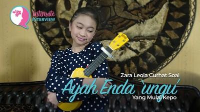 Zara Leola Curhat Soal Ayah Enda Ungu yang Mulai Kepo