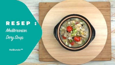 Resep Mediteranian Dory Soup